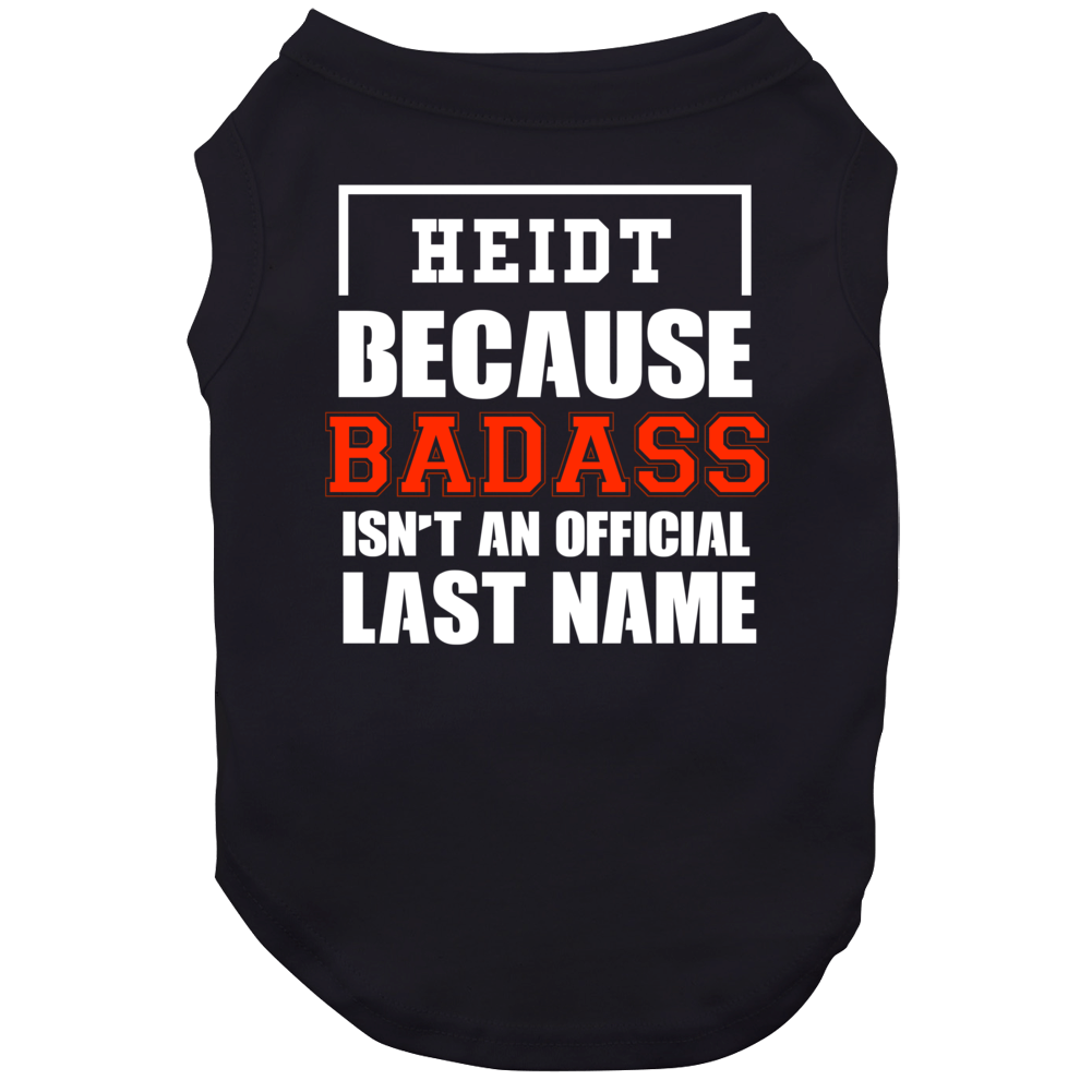 Heidt Because Badass Is Not An Official Last Name Dog