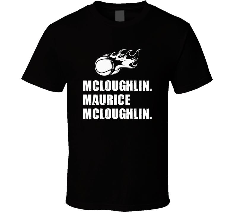 Maurice McLoughlin Tennis Player Name Bond Parody T Shirt