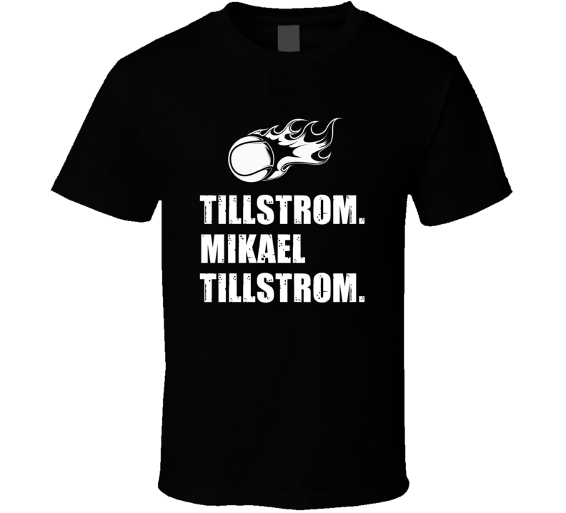 Mikael Tillstrom Tennis Player Name Bond Parody T Shirt
