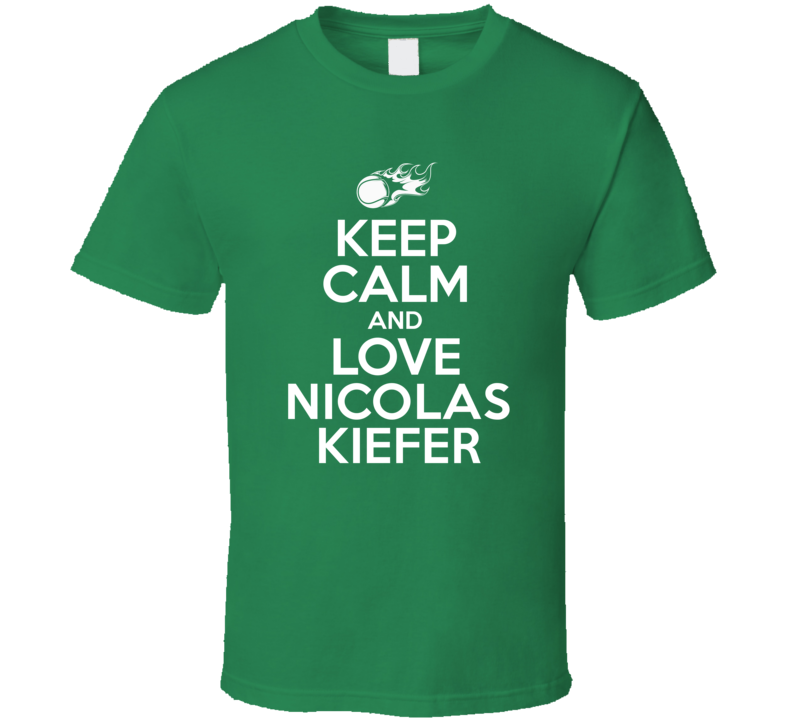 Nicolas Kiefer Tennis Player Keep Calm Parody T Shirt