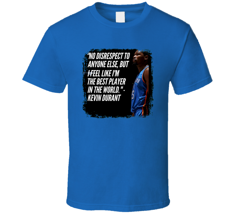 Im The Best Player In The World Kevin Durant Basketball T Shirt