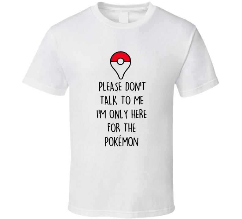 Funny Pokemon Go T shirt