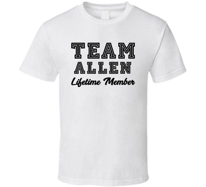 Team Allen Lifetime Member Last Name Surname Personalized Family T Shirt