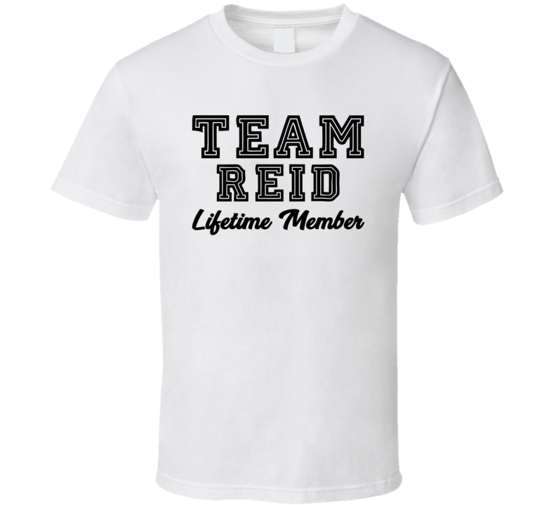 Team Reid Lifetime Member Last Name Surname Personalized Family T Shirt
