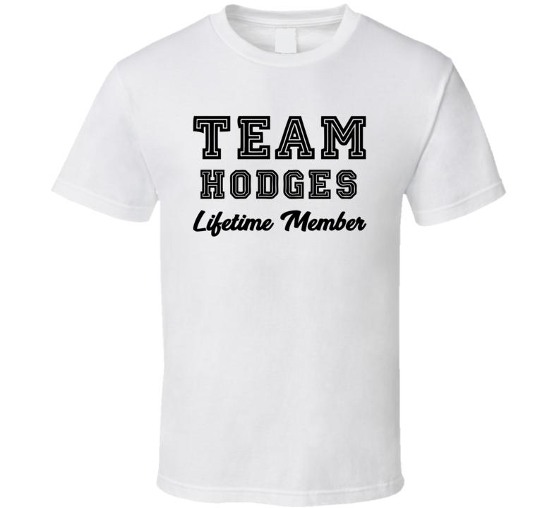 Team Hodges Lifetime Member Last Name Surname Personalized Family T Shirt