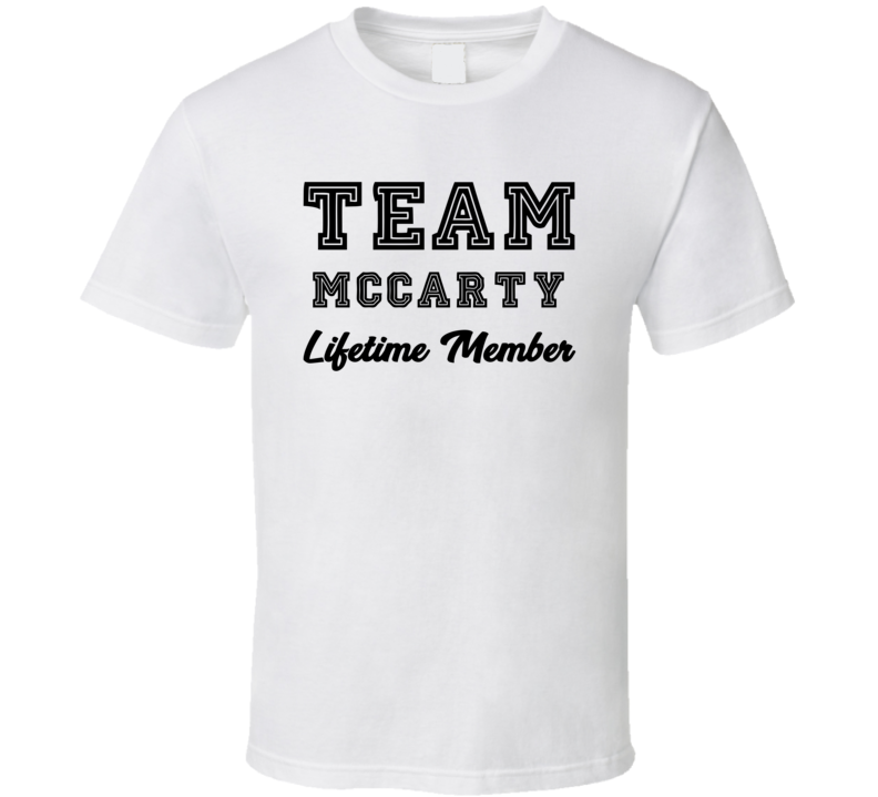 Team Mccarty Lifetime Member Last Name Surname Personalized Family T Shirt