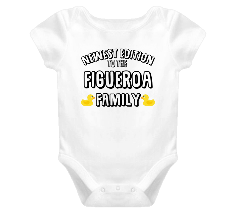 Newest Edition Of The Figueroa Family Last Name Personalized Baby One Piece