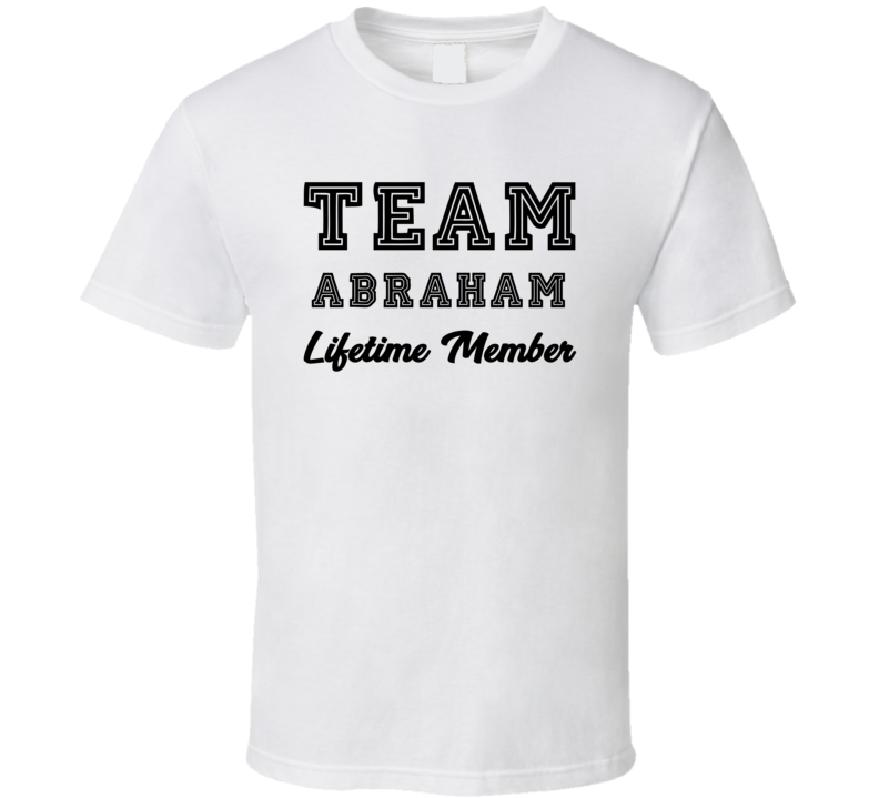 Team Abraham Lifetime Member Last Name Surname Personalized Family T Shirt