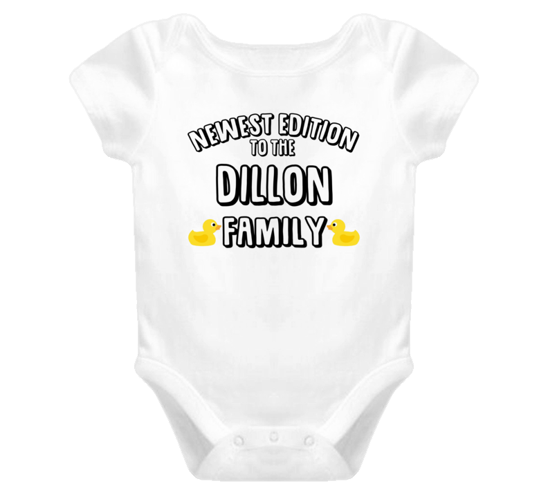 Newest Edition Of The Dillon Family Last Name Personalized Baby One Piece