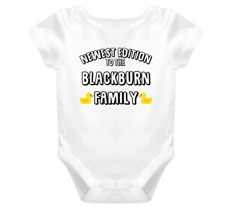 Newest Edition Of The Blackburn Family Last Name Personalized Baby One Piece