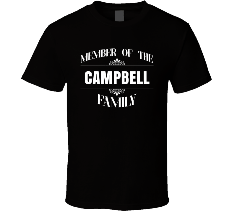 Member Of The Campbell Family Last Name Personalized Custom T Shirt