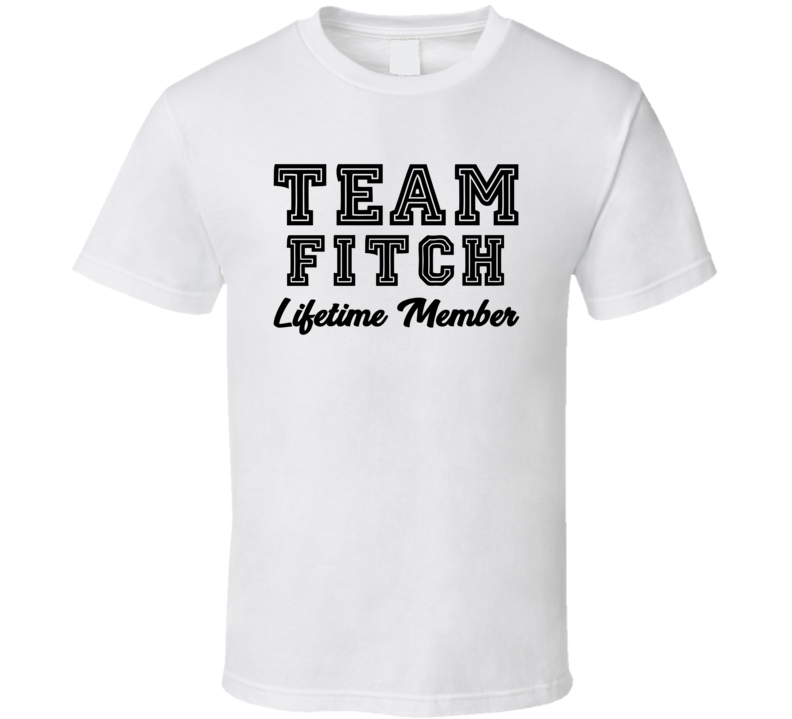 Team Fitch Lifetime Member Last Name Surname Personalized Family T Shirt