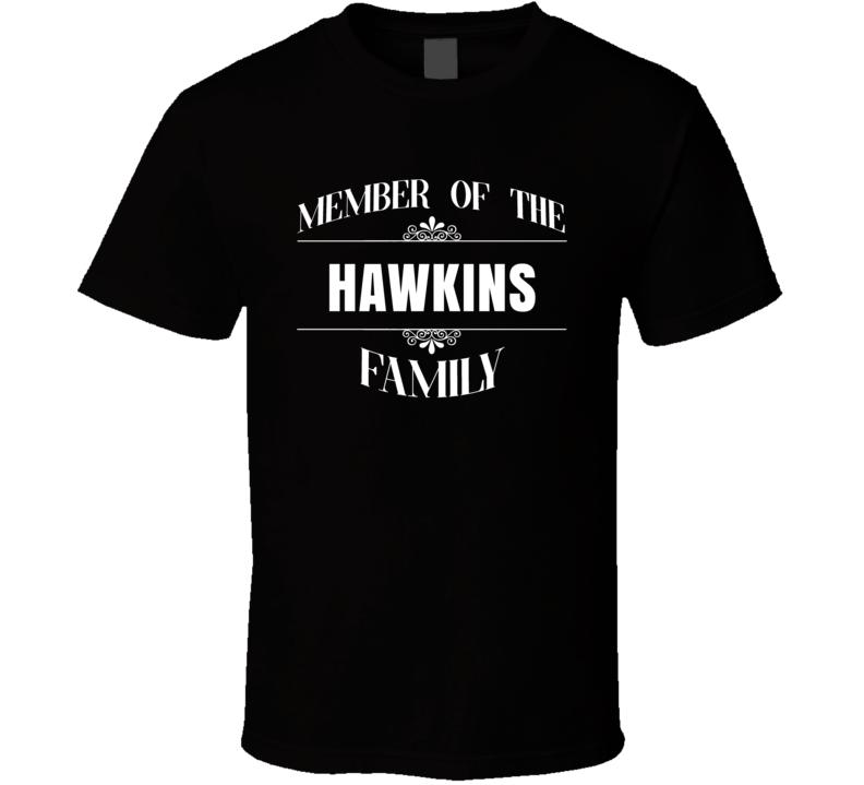 Member Of The Hawkins Family Last Name Personalized Custom T Shirt