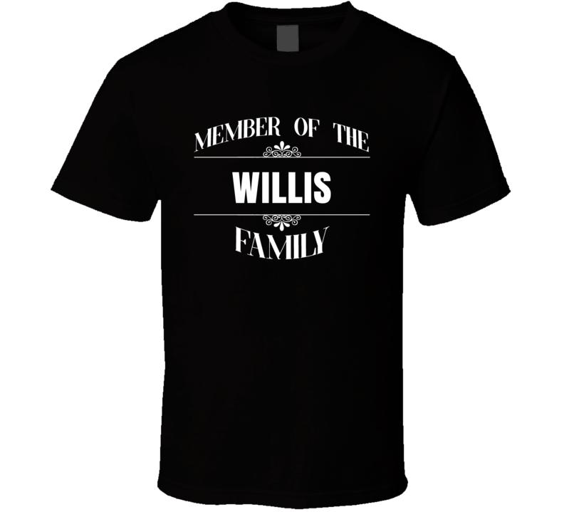 Member Of The Willis Family Last Name Personalized Custom T Shirt