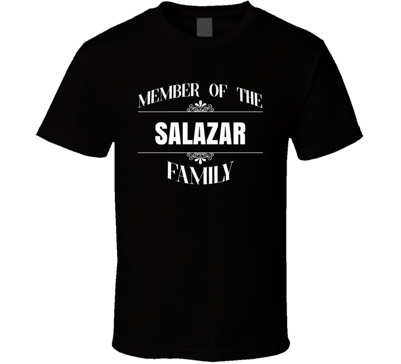 Member Of The Salazar Family Last Name Personalized Custom T Shirt
