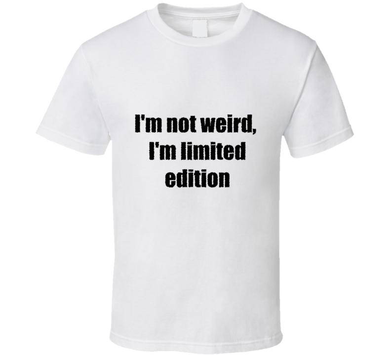 Weird Edition T Shirt