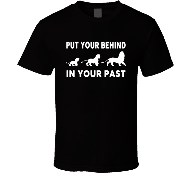 Behind in Your Past Pumba Simba Lion King T Shirt