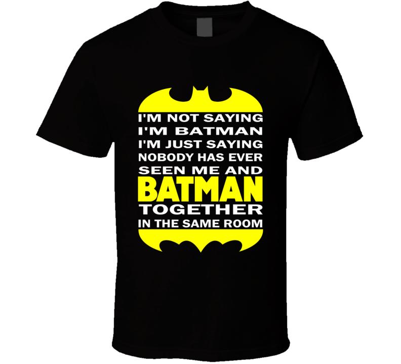 Im Batman  T Shirt