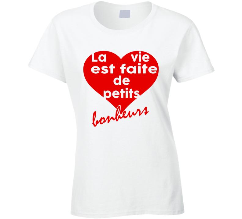 La Vie Est Faite De Petits Bonheurs Life Is Made Of Small Pleasures Emma Roberts French T Shirt