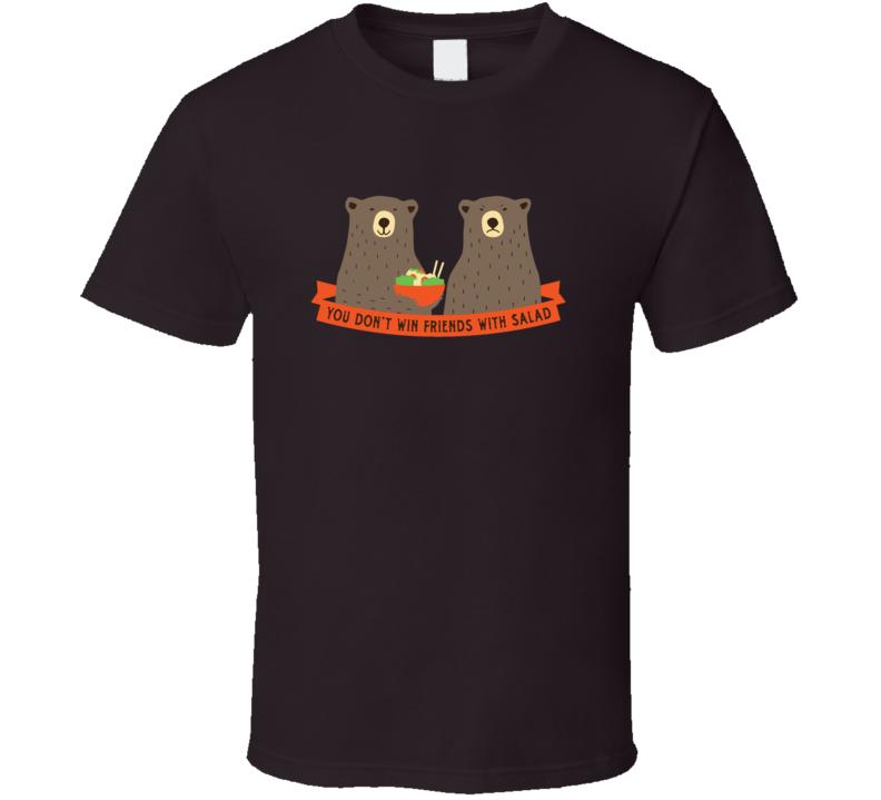 Bear's Dont Make Salad Friends Funny Cute A.pig.in.shirt T Shirt