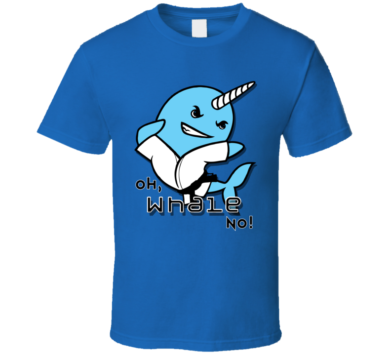 Karate Narwhal Oh Whale No Pig In Shirt