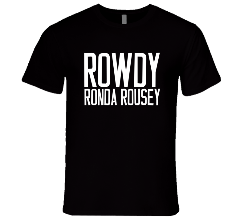Rowdy Ronda Rousey Woman Ultimate Fighter Vs Zingano 184 Champion T Shirt