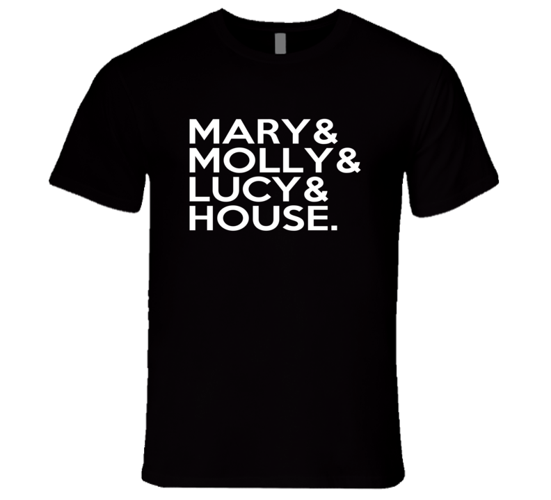Mary And Molly And Lucy And House EDM Party Drugs T Shirt
