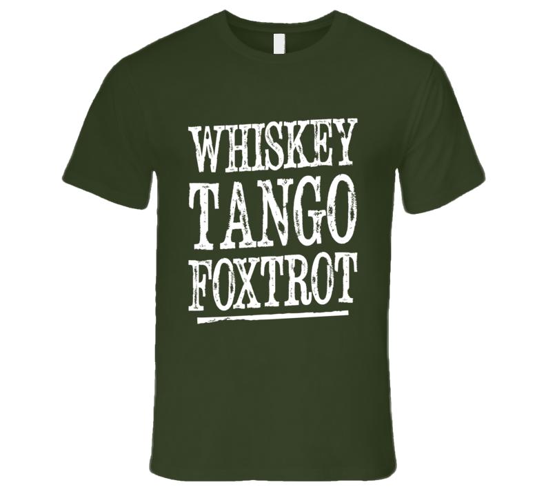 Whiskey Tango Foxtrot Funny WTF NATO Phonetic Alphabet T Shirt