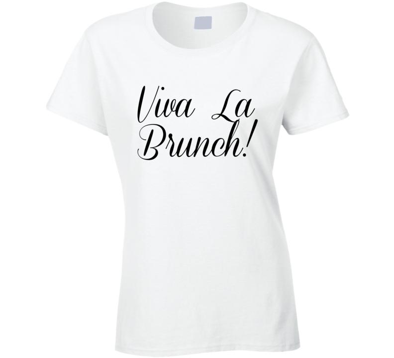 Viva La Brunch Fun Breakfast Lunch Food Graphic T Shirt