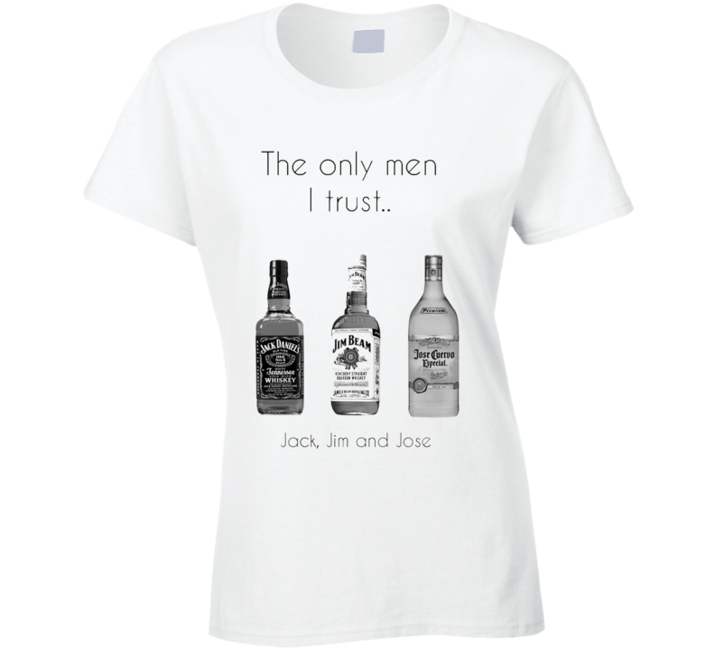 The Only Men I Trust Funny Alcohol Drinking Party T Shirt