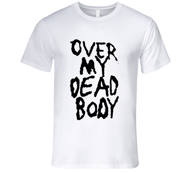Over My Dead Body Fun Saying Halloween Costume T Shirt