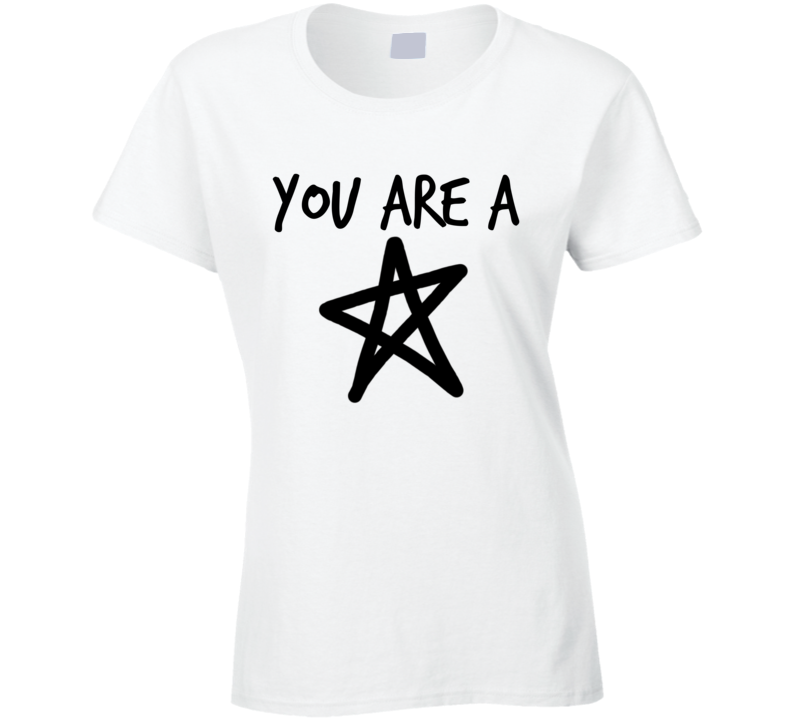 You Are A Star Fun Graphic T Shirt