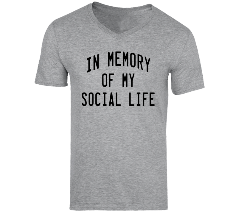 In Memory Of My Social Life Funny Graphic T Shirt