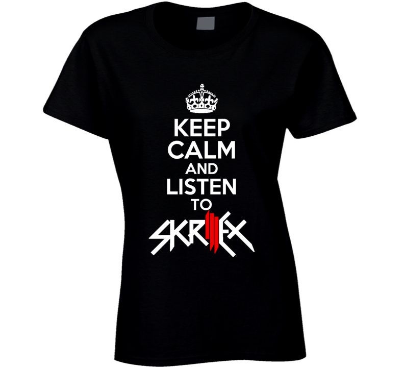 Keep Calm And Listen To Skrillex Fun EDM Music Graphic T Shirt