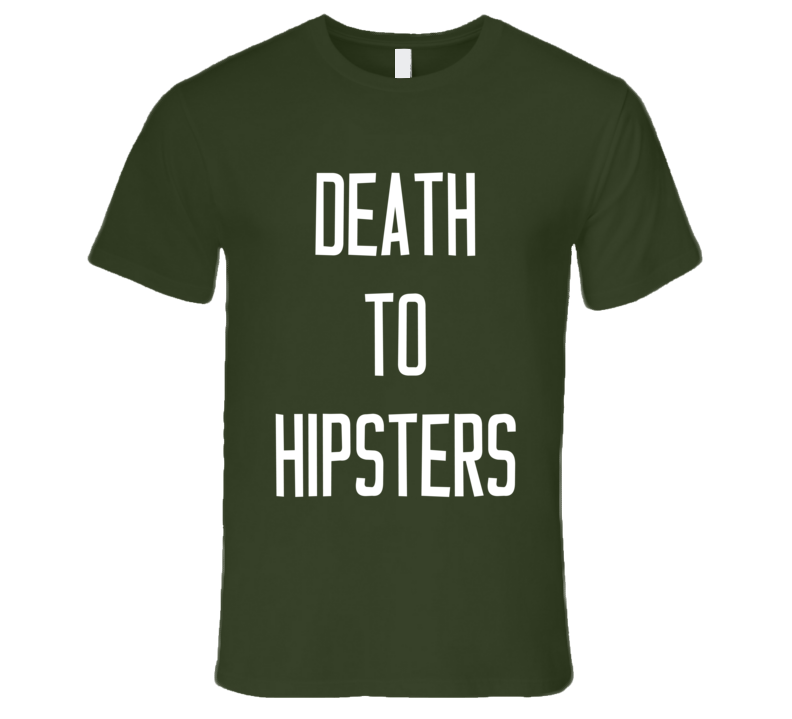 Death To Hipsters Funny Popular Graphic Tee Shirt