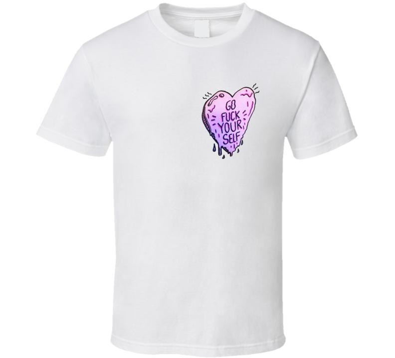 Go Fuck Your Self Heart Fun Popular Graphic Tee Shirt