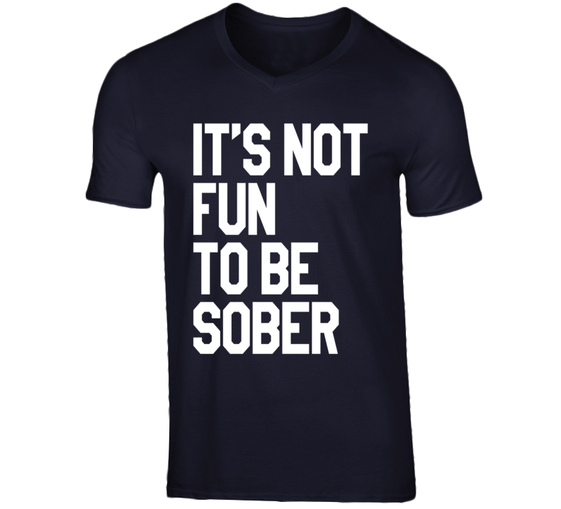 Its Not Fun To Be Sober Popular Real Housewives Beverly Hills Richards T Shirt