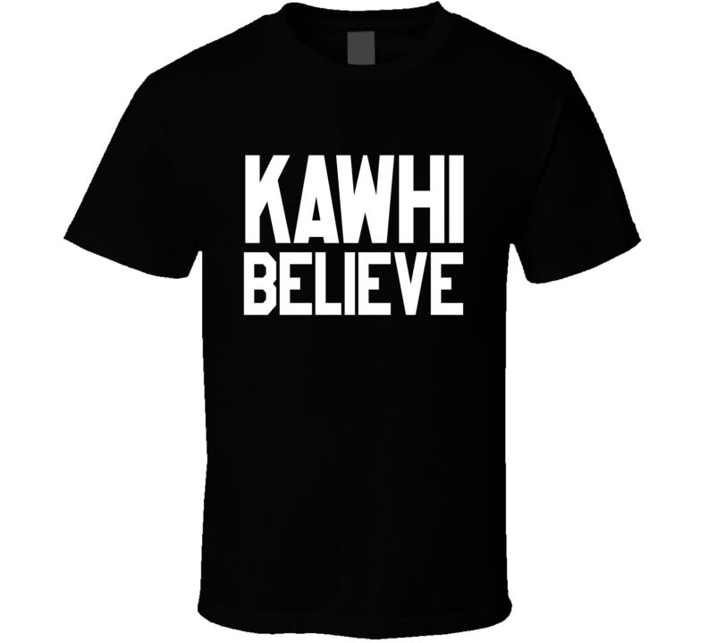 Kawhi Believe San Antonio Basketball T Shirt