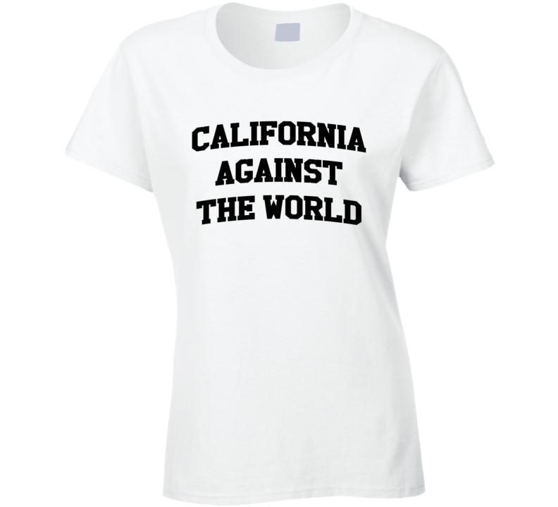 California Against The World Fun Vanessa Hudgsens Popular T Shirt