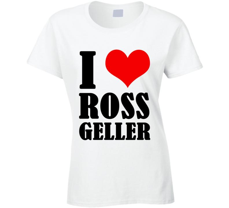 I Heart Love Ross Geller Fun Friends Popular TV Show T Shirt