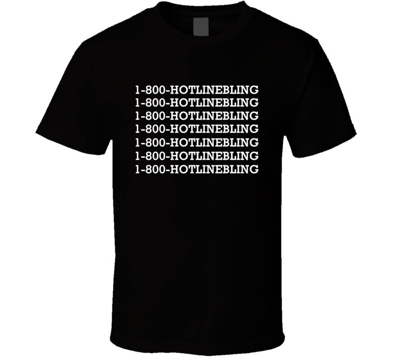 1 800 Hot Line Bling Fun Popular Rap Hip Hop Song Music Graphic T Shirt