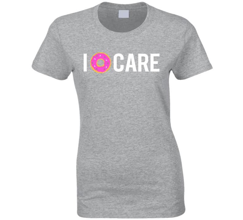 I Donut Care Funny I Dont Care Pink Donut Funny Graphic Tee Shirt