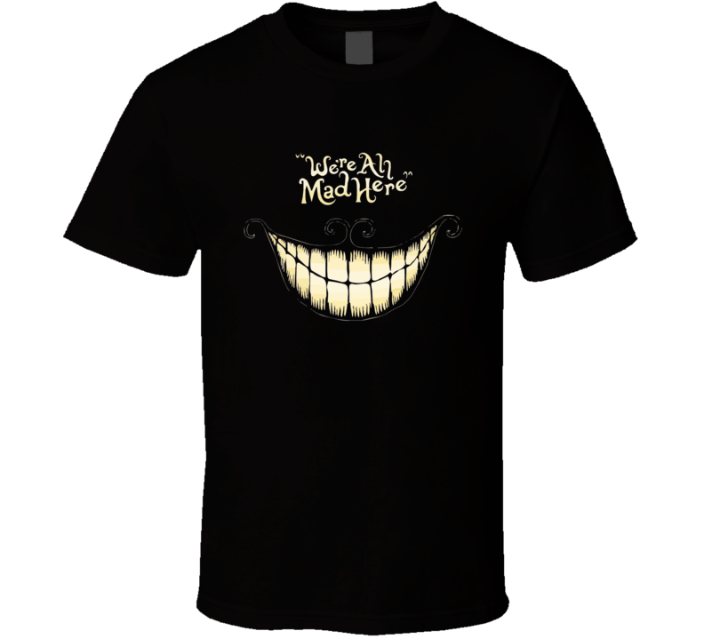 We Are All Mad Here Fun Alice In Wonderland Cheshire Cat Graphic T Shirt