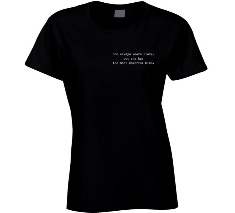 She Always Wears Black Colorful Mind Fun Popular Grunge Tumblr Graphic T Shirt
