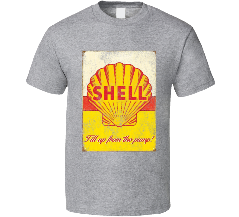 Vintage Shell Fill Up From The Pump Sign Distressed Gas Petrol Graphic T Shirt
