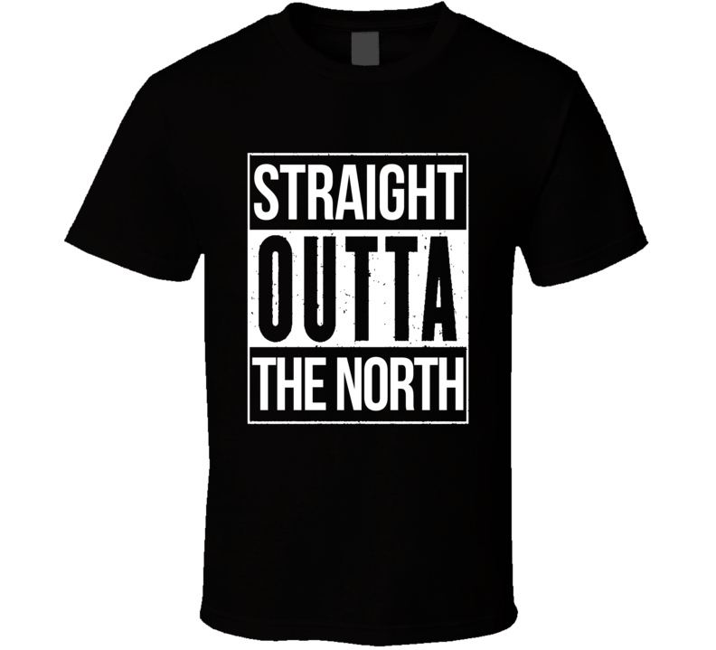 Straight Outta The North Game Of Thrones Popular Graphic TV Show Fan T Shirt