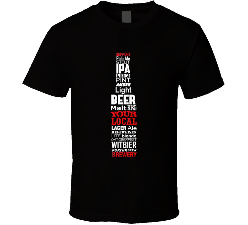Support Your Local Brewery Fun Beer Bottle Mosaic Types Graphic Independent Brewers T Shirt