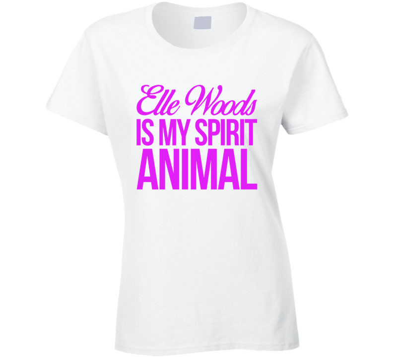 Elle Woods Is My Spirit Animal Funny Legally Blonde Harvard Law Graphic Movie T Shirt