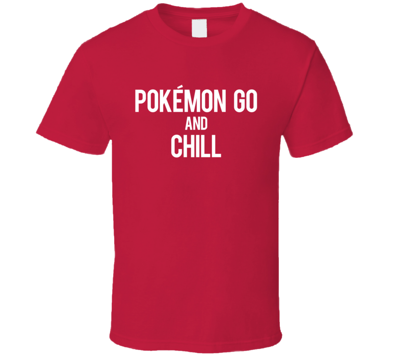 Pokemon Go And Chill Funny Cosplay Anime Graphic T Shirt