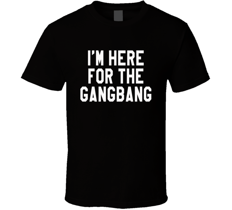 I Am Here For The Gangbang Owen And Luke Wilson Funny Graphic T Shirt